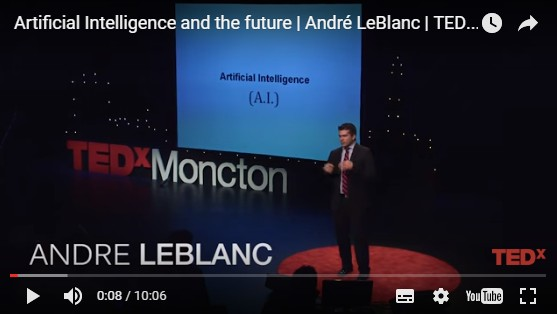 André LeBlanc explains the current and future impacts of Artificial Intelligence - TED Talk